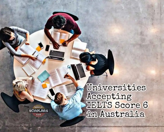Universities Accepting IELTS Score 6 in Australia