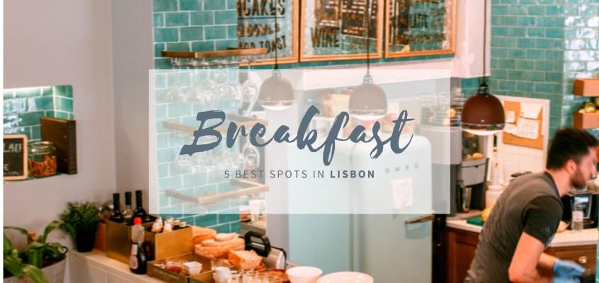 5 best breakfast spots in Lisbon