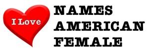 I love names american female