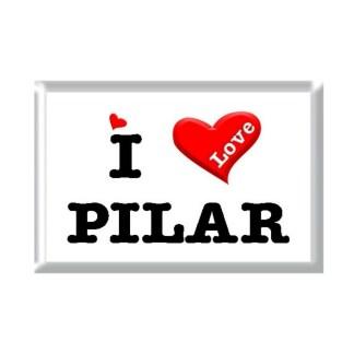 I Love PILAR rectangular refrigerator magnet