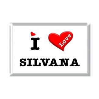 I Love SILVANA rectangular refrigerator magnet