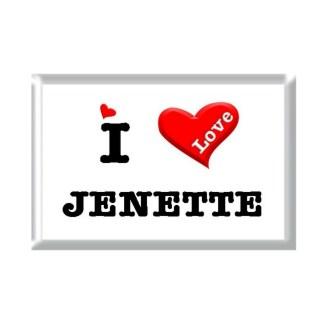 I Love JENETTE rectangular refrigerator magnet