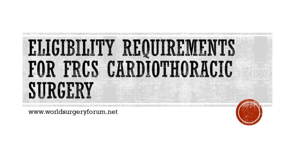 Eligibility for FRCS Cardiothoracic Surgery