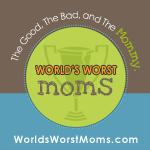 Worlds Worst Moms