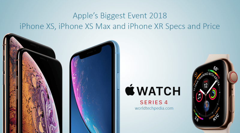 Apple's Biggest Event 2018 and iPhone XS, iPhone XS Max and iPhone XR Specs and Price