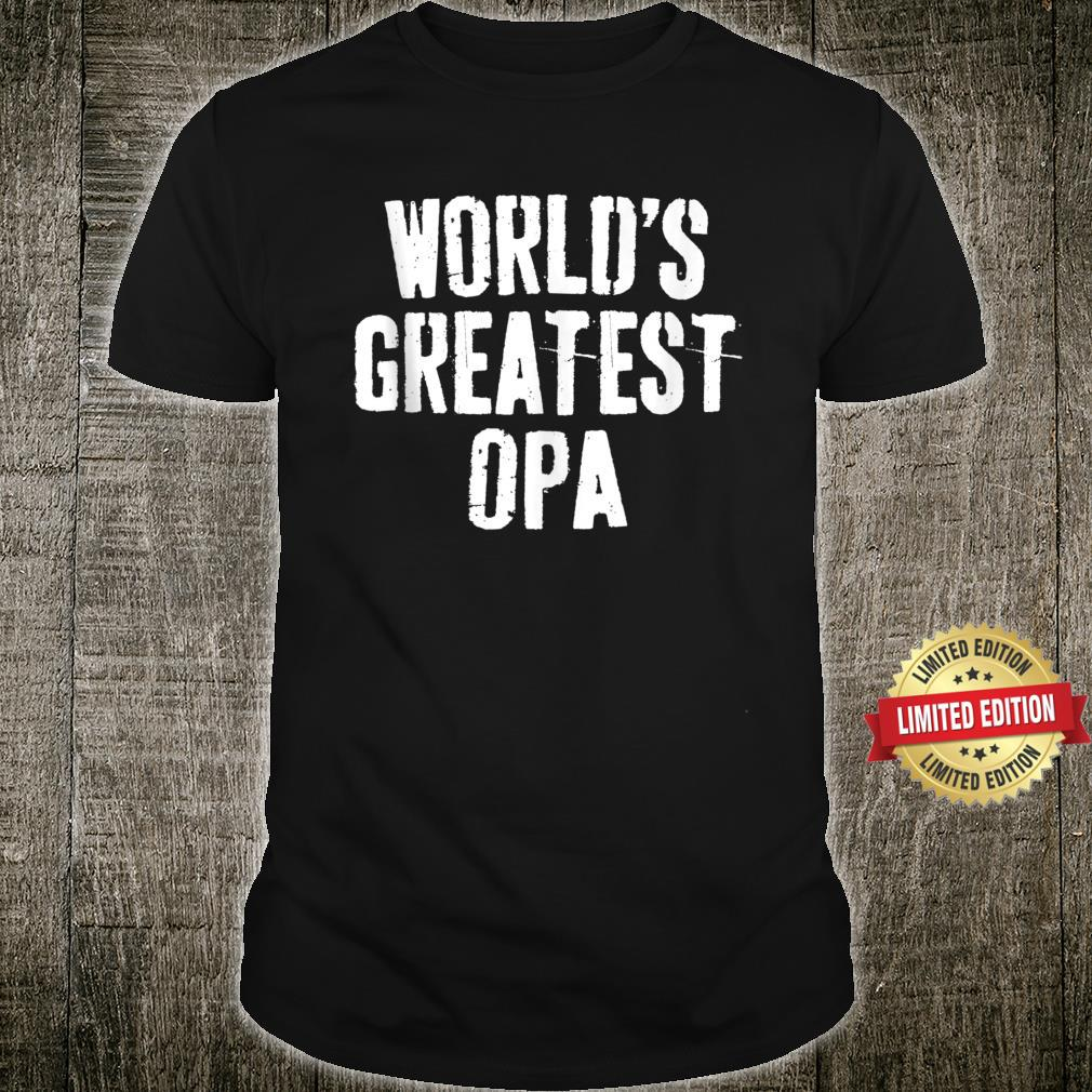 World's Greatest Opa Father's Day Shirt