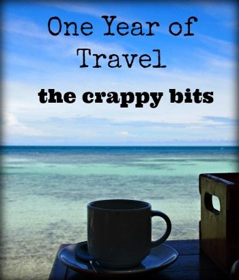 one year of family travel blog crappy bits