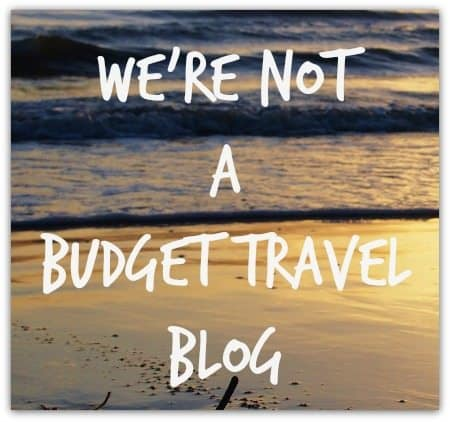 We're Not a budget travel blog world travel family