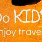 30 Reasons Kids Enjoy Travel