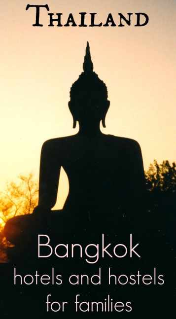 Bangkok hotels and Hostels for Families. Thailand