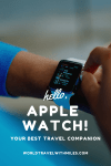 Apple watch is a great travel companion