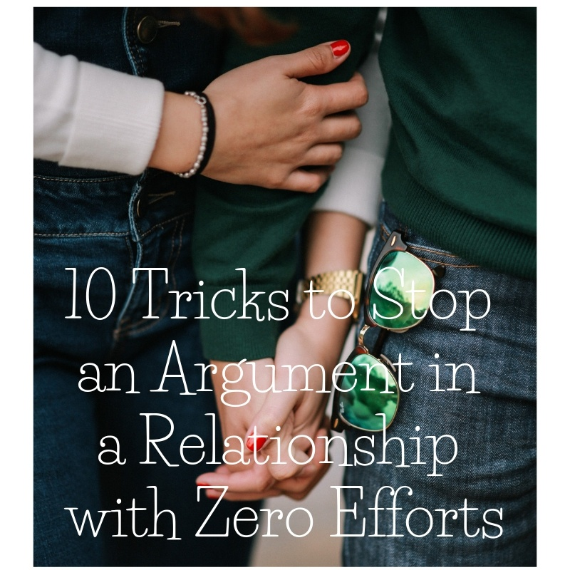 Tricks to stop fighting in a relationship