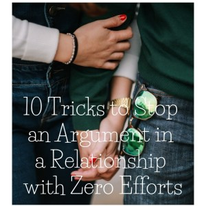 Top 10 Proven Tricks to Stop Fighting in a Relationship 2