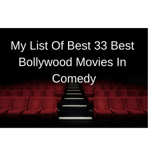 My List of 33 Best Bollywood Movies in Comedy 4