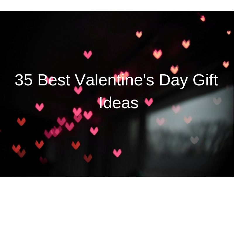 35 Best Valentine's Day Gifts Ideas for Her to Feel Special and Happy 1