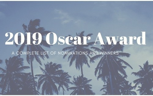 2019 Oscar Award: A Complete List of Nominations And Winners 5