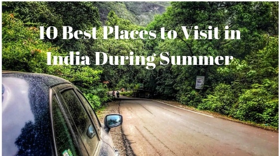 10 Best places to visit in India during summer