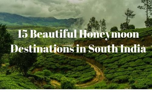 15 Awesome & Perfect Honeymoon Destinations in South India 6