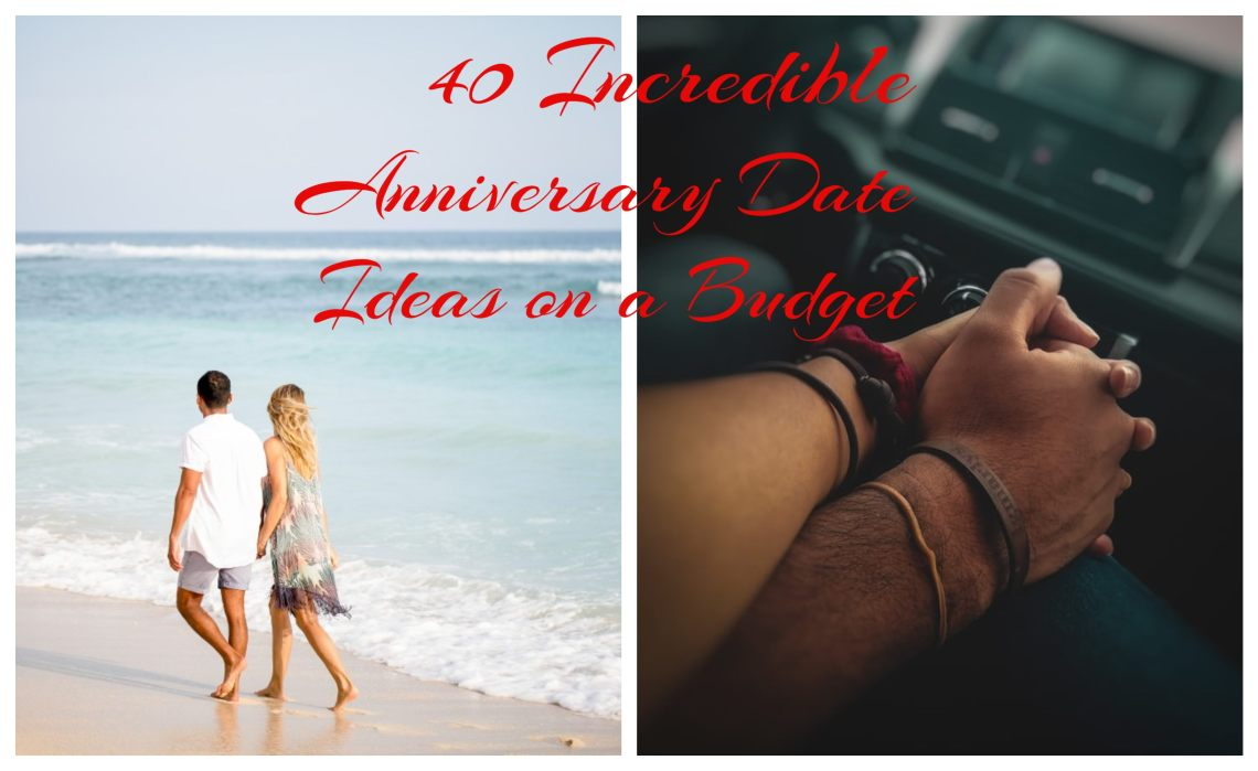 40 Incredible Anniversary Date Ideas on A Budget 1
