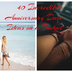 40 Best Anniversary Date Ideas on A Budget 2021 2