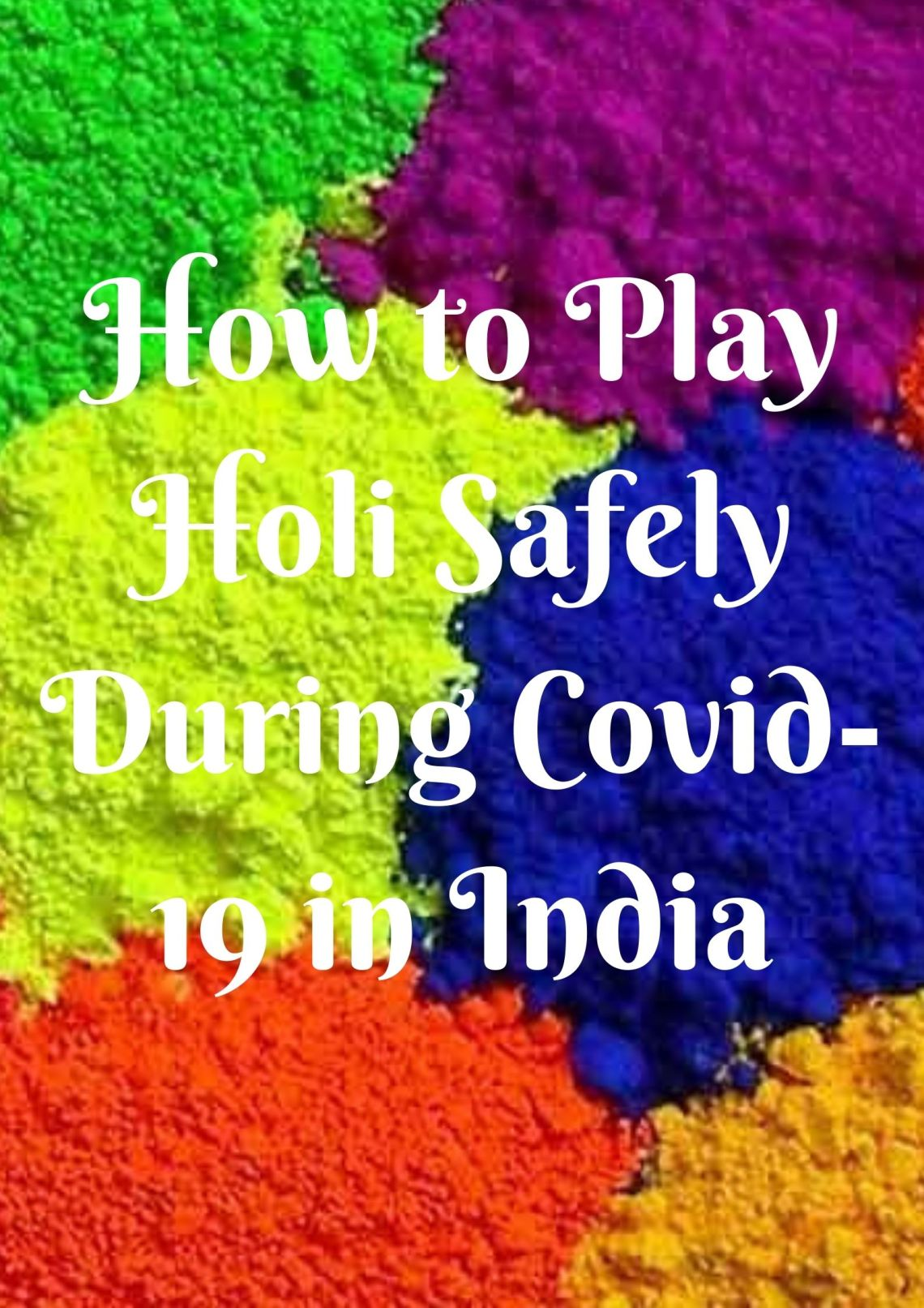 How to play Holi safely during Covid-19 in India