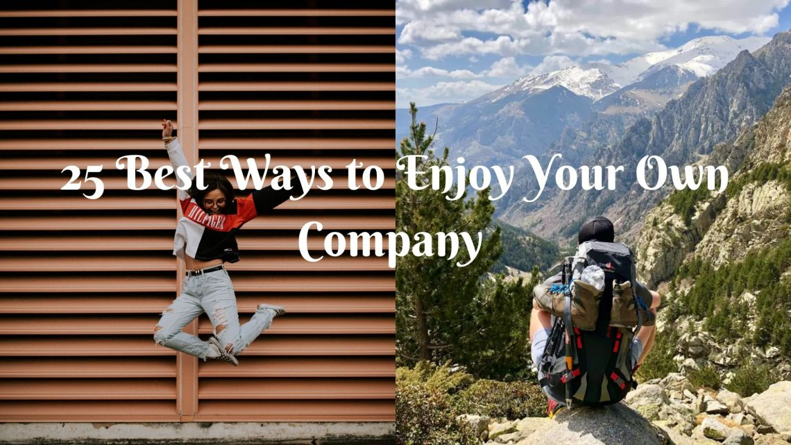 25 best ways to enjoy your own company