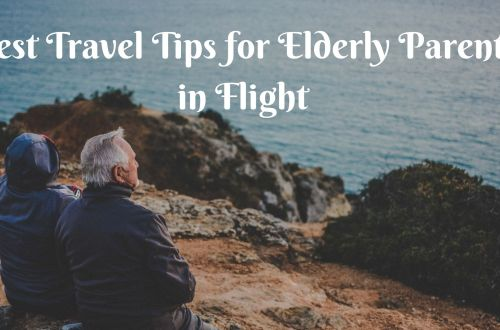 Best travel tips for Elderly Parents in Flight