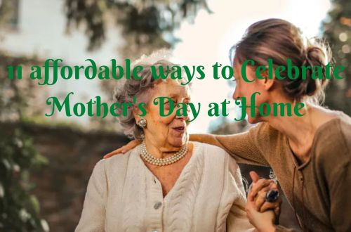 11 affordable ways to celebrate Mother's Day at Home