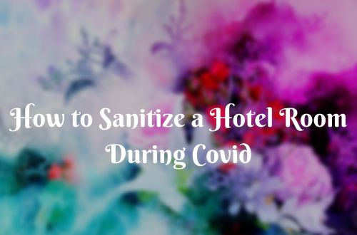How to Sanitize a Hotel Room During Covid 3