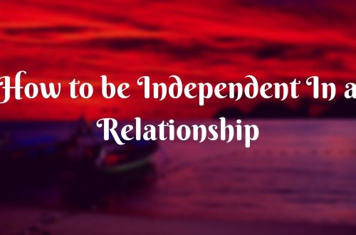 How to be Independent in a Relationship 2