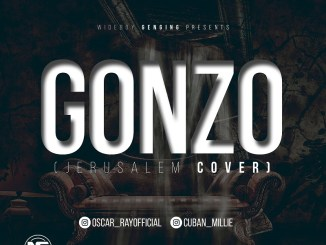 Oscar Ray X Cuban Millie – Gonzo (Jerusalema Cover)