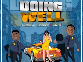 Exceptional DJ Bodmax Ft Ibrolex - Doing Well
