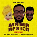 Joe Legacy ft Mel, B Akwen and Prince Patrice - Mama Africa Remix