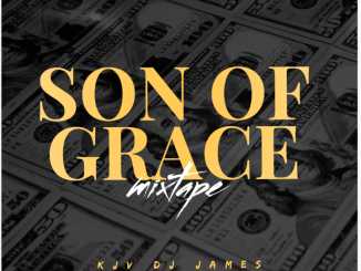 "Kjv Dj James - ""Son Of Grace Mixtape"""