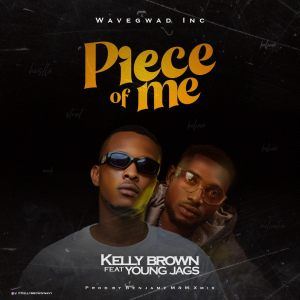 KellyBrown Feat Youngjags - Piece Of Me