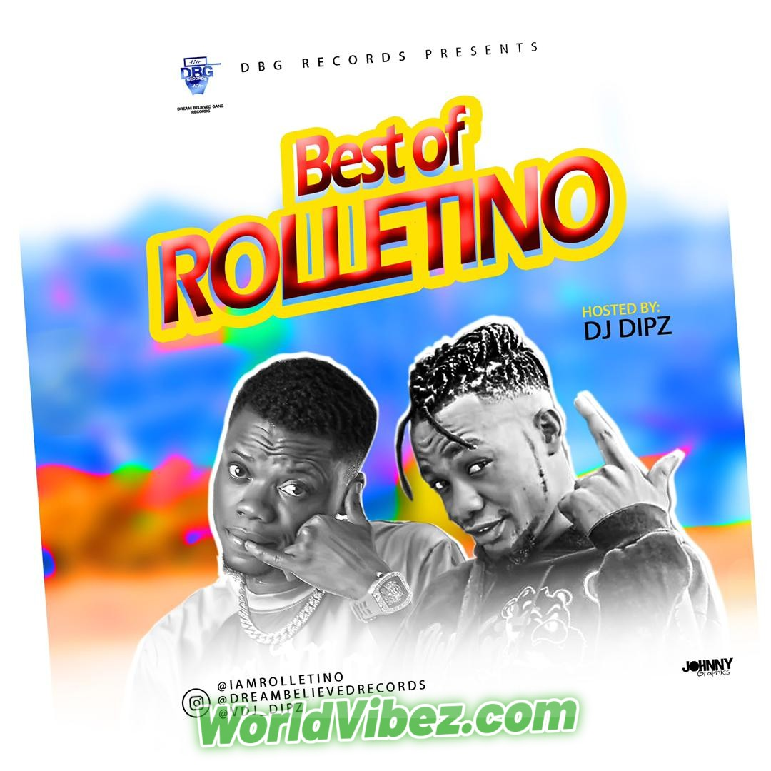 Best Of Rolletino Mixtape - (Hosted By Dj DipZ