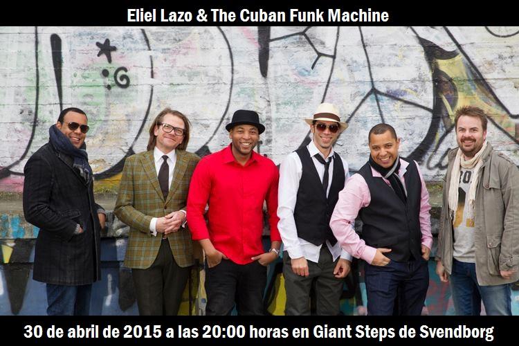 30 de abril - Eliel Lazo y The Cuban Funk Machine en Giant Steps de Svendborg