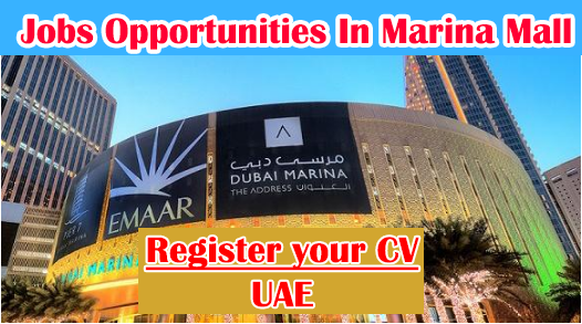 Latest Jobs In Marina Mall Dubai UAE