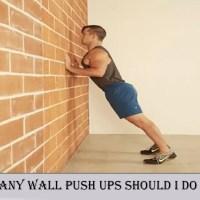 多少个俯卧撑墙我应该做的一节?