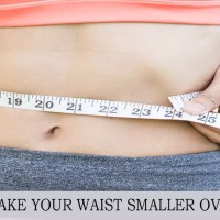 How To Make Your Waist Smaller Overnight