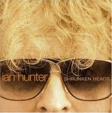 Ian Hunter Shrunken Heads CD