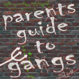 Parent's Guide to Gangs