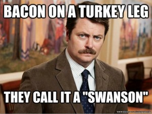 Ron Swanson Bacon Turkey Leg Quote