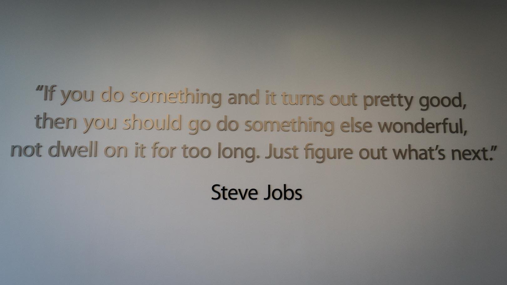 Une petite citation de Steve Jobs lors de notre incursion dans le bâtiment