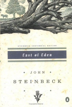 Read East of Eden. It just might change your life.