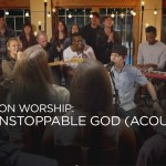 Unstoppable God (Acoustic Version)