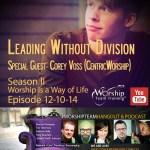 Episode 12-10-14 | Corey Voss #WorshipTeamHangout