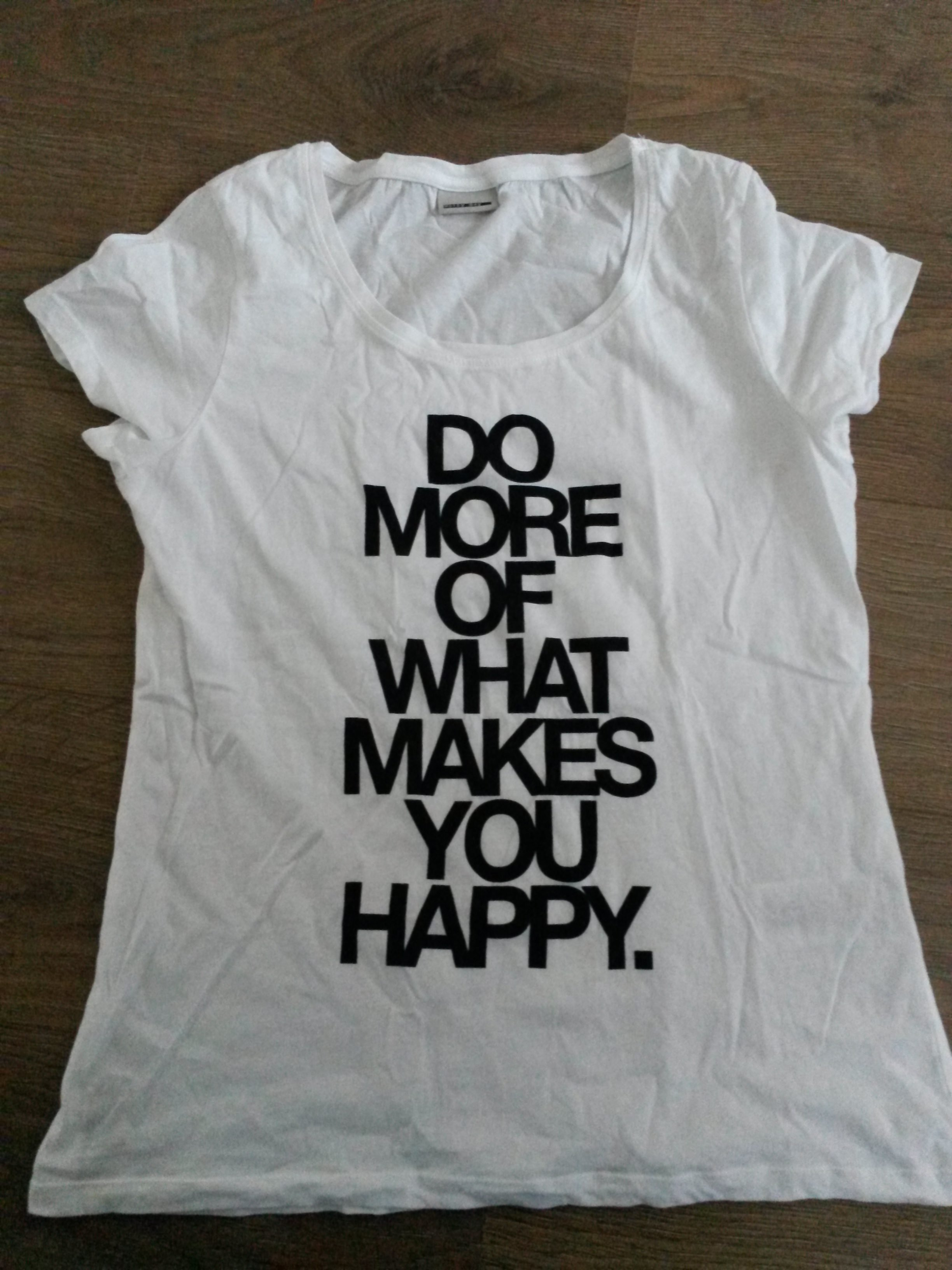 Do more of what makes you happy tshirt.jpg
