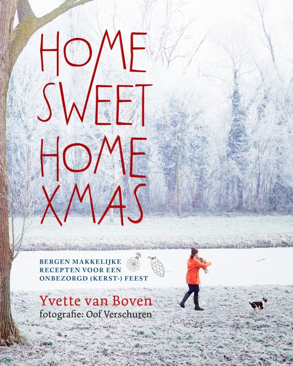 Home Sweet Home XMAS; kookboek waardoor je zin krijgt om te koken