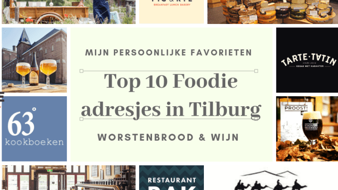 Collage van Top 10 Foodie adresjes in Tilburg van Worstenbrood en Wijn
